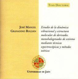ESTUDIO DE LA DINÁMICA VIBRACIONAL Y ESTRUCTURA MOLECULAR DE DERIVADOS MONOHALOGENADOS DE ESTIRENO M