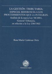 LA GESTIÓN TRIBUTARIA: ESPECIAL REFERENCIA A LOS PROCEDIMIENTOS QUE LA INTEGRAN.