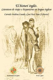 EL BISTURÍ INGLÉS: LITERATURA DE VIAJES E HISPANISMO EN LENGUA INGLESA
