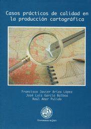 CASOS PRÁCTICOS DE CALIDAD EN LA PRODUCCIÓN CARTOGRÁFICA