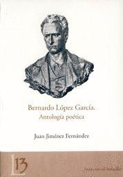 BERNARDO LÓPEZ GARCÍA. ANTOLOGÍA POÉTICA