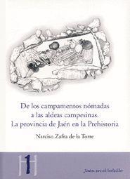 DE LOS CAMPAMENTOS NÓMADAS A LAS ALDEAS CAMPESINAS. LA PROVINCIA DE JAÉN EN LA PREHISTORIA