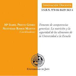 FOMENTO DE COMPETENCIAS GENÉRICAS: LA NUTRICIÓN Y LA SEGURIDAD DE LOS ALIMENTOS DE LA UNIVERSIDAD A