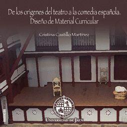 DE LOS ORÍGENES DEL TEATRO A LA COMEDIA ESPAÑOLA. DISEÑO DE MATERIAL CURRICULAR
