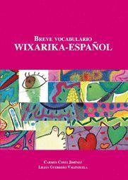 BREVE VOCABULARIO WIXARIKA-ESPAÑOL