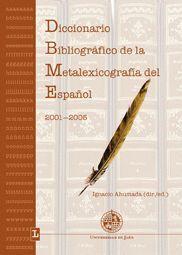 DICCIONARIO BIBLIOGRÁFICO DE LA METALEXICOGRAFÍA DEL ESPAÑOL 2001-2005
