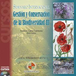 SEMINARIO INTERNACIONAL GESTIÓN Y CONSERVACIÓN DE LA BIODIVERSIDAD III