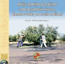 ANÁLISIS COMPETITIVO DE LOS DISTINTOS MODOS DE EXPLOTACIÓN OLIVARERA. ALTERNATIVAS VIABLES PARA EL C