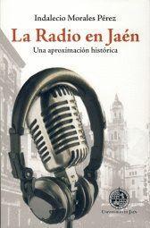LA RADIO EN JAÉN: UNA APROXIMACIÓN HISTÓRICA