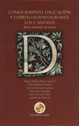 CONOCIMIENTO, EDUCACIÓN Y ESPIRITUALIDAD DURANTE LOS S. XVI-XVII