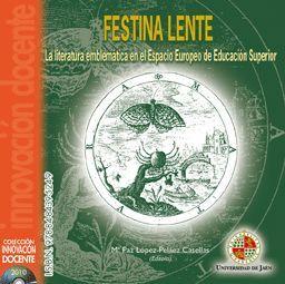 FESTINA LENTE. LA LITERATURA EMBLEMÁTICA EN EL ESPACIO EUROPEO DE EDUCACIÓN SUPERIOR