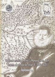 GOBIERNO MUNICIPAL, ELITES Y MONARQUÍA EN JAÉN DURANTE EL REINADO DE FELIPE III (1598-1621)