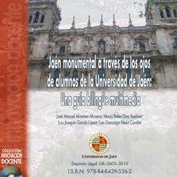JAÉN MONUMENTAL A TRAVÉS DE LOS OJOS DE ALUMNOS DE LA UNIVERSIDAD DE JAÉN: UNA GUÍA BILINGÜE MULTIME