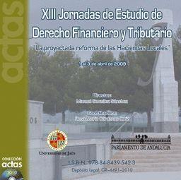 XIII JORNADAS DE ESTUDIO DE DERECHO FINANCIERO Y TRIBUTARIO. LA PROYECTADA REFORMA DE LAS HACIENDAS
