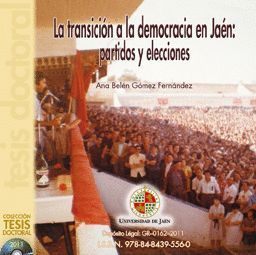 LA TRANSICIÓN A LA DEMOCRACIA EN JAÉN: PARTIDOS Y ELECCIONES