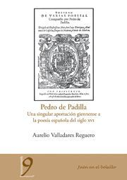 PEDRO DE PADILLA. UNA SINGULAR APORTACIÓN GIENNENSE A LA POESÍA ESPAÑOLA DEL SIGLO XVI
