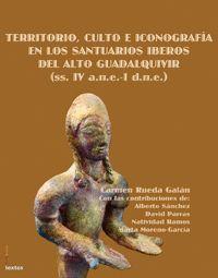 TERRITORIO, CULTO E ICONOGRAFÍA EN LOS SANTUARIOS IBEROS DEL ALTO GUADALQUIVIR (SS. IV A.N.E.-I D.N.