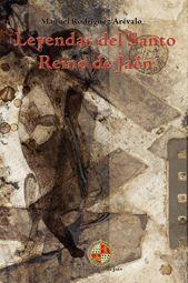 LEYENDAS DEL SANTO REINO DE JAÉN