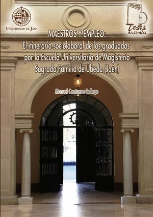 MAESTROS Y EMPLEO: EL ITINERARIO SOCIOLABORAL DE LOS GRADUADOS POR LA ESCUELA UNIVERSITARIA DE MAGIS