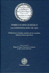 SOBRE UN HITO JURÍDICO. LA CONSTITUCIÓN DE 1812