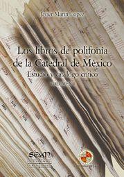 LOS LIBROS DE POLIFONÍA DE LA CATEDRAL DE MÉXICO. VOLUMEN II