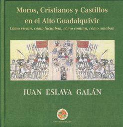 MOROS, CRISTIANOS Y CASTILLOS EN EL ALTO GUADALQUIVIR