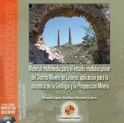 MATERIAL MULTIMEDIA PARA EL ESTUDIO MULTIDISCIPLINAR DEL DISTRITO MINERO DE LINARES: APLICACIÓN PARA