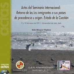 ACTAS DEL SEMINARIO INTERNACIONAL: RETORNO DE LOS/AS INMIGRANTES A SUS PAÍSES DE PROCEDENCIA U ORIGE