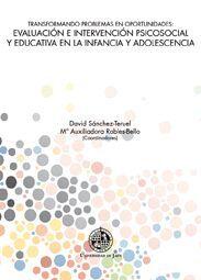 TRANSFORMANDO PROBLEMAS EN OPORTUNIDADES: EVALUACIÓN E INTERVENCIÓN PSICOSOCIAL Y EDUCATIVA EN LA IN