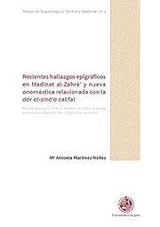 RECIENTES HALLAZGOS EPIGRÁFICOS EN MADINAT AL-ZAHRA' Y NUEVA ONOMÁSTICA RELACIONADA CON LA DAR AL-SINA'A CALIFAL