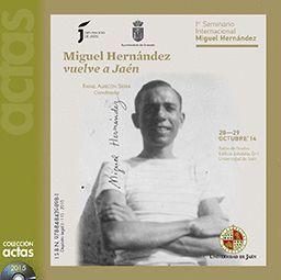 MIGUEL HERNÁNDEZ VUELVE A JAÉN