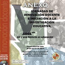 ANEXO V JORNADAS DE INNOVACIÓN DOCENTE E INICIACIÓN A LA INVESTIGACIÓN EDUCATIVA. MIL Y UNA HISTORIA EN EDUCACIÓN