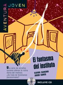 COLECCIÓN AVENTURA JOVEN. EL FANTASMA DEL INSTITUTO. LIBRO + CD