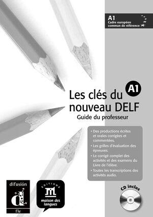 LES CLÉS DU NOUVEAU DELF A1. GUIDE PÉDAGOGIQUE + CD