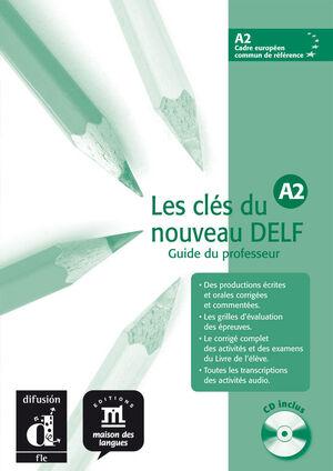 LES CLÉS DU NOUVEAU DELF A2. GUIDE PÉDAGOGIQUE + CD