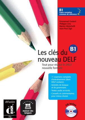 LES CLÉS DU NOUVEAU DELF B1. LIVRE DE L'ÉLÈVE + CD