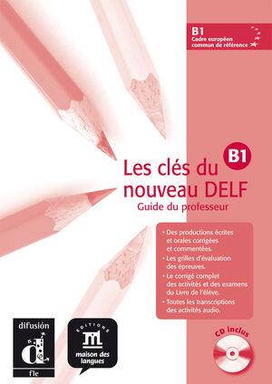 LES CLÉS DU NOUVEAU DELF B1. GUIDE PÉDAGOGIQUE + CD