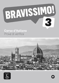 BRAVISSIMO! 3. PROVE DI VERIFICA