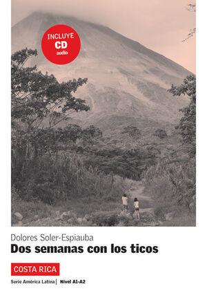 COLECCIÓN AMÉRICA LATINA. DOS SEMANAS CON LOS TICOS. LIBRO + CD