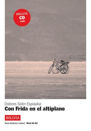 COLECCIÓN AMÉRICA LATINA.CON FRIDA EN EL ALTIPLANO.  LIBRO + CD