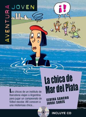 COLECCIÓN AVENTURA JOVEN. LA CHICA DEL MAR DE PLATA.  LIBRO + CD
