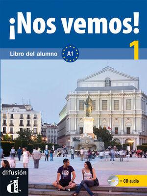 ¡NOS VEMOS! 1. LIBRO DEL ALUMNO + CD (NIVEL A1)