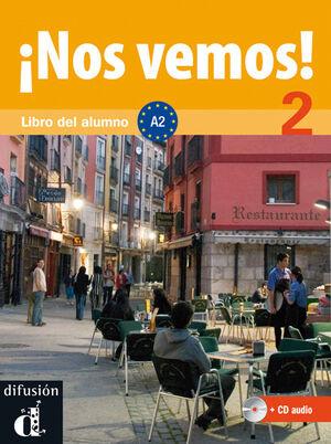 ¡NOS VEMOS! 2. LIBRO DEL ALUMNO + CD (NIVEL A2)