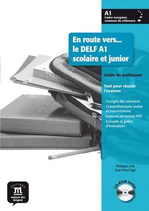 EN ROUTE VERS... LE DELF A1 SCOLAIRE ET JUNIOR. GUIDE DU PROFESSEUR + CD
