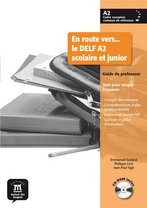 EN ROUTE VERS... LE DELF A2 SCOLAIRE ET JUNIOR. GUIDE DU PROFESSEUR + CD