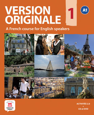 VERSION ORIGINALE 1. A FRENCH COURSE FOR ENGLISH SPEAKERS. STUDENT'S BOOK