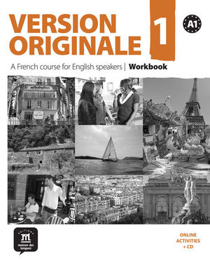 VERSION ORIGINALE 1. A FRENCH COURSE FOR ENGLISH SPEAKERS. WORKBOOK