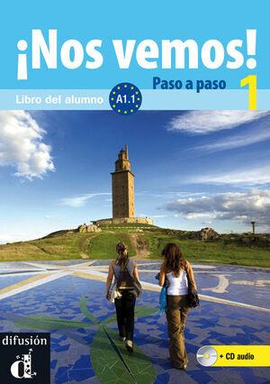 ¡NOS VEMOS! PASO A PASO 1. NIVEL A1.1. LIBRO DEL ALUMNO Y CUADERNO DE EJERCICIOS + CD