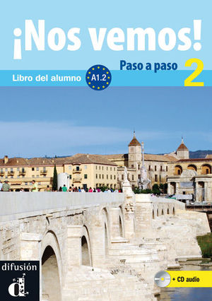 ¡NOS VEMOS! PASO A PASO 2. NIVEL A1.2. LIBRO DEL ALUMNO Y CUADERNO DE EJERCICIOS + CD