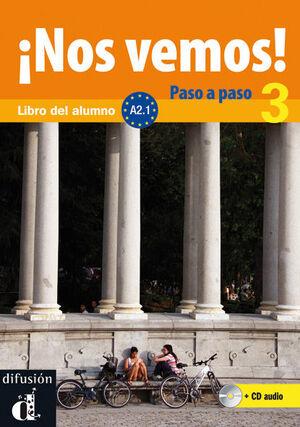 ¡NOS VEMOS! PASO A PASO 3. NIVEL A2.1. LIBRO DEL ALUMNO Y CUADERNO DE EJERCICIOS + CD